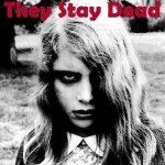 Introducing They Stay Dead