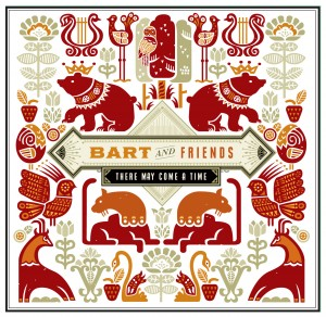 Bart and Friends – There May Come a Time EP