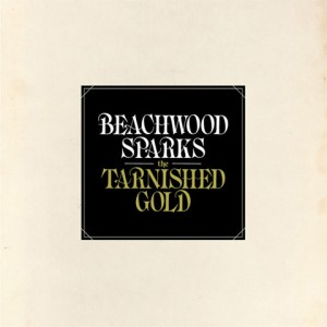 Beachwood Sparks – The Tarnished Gold
